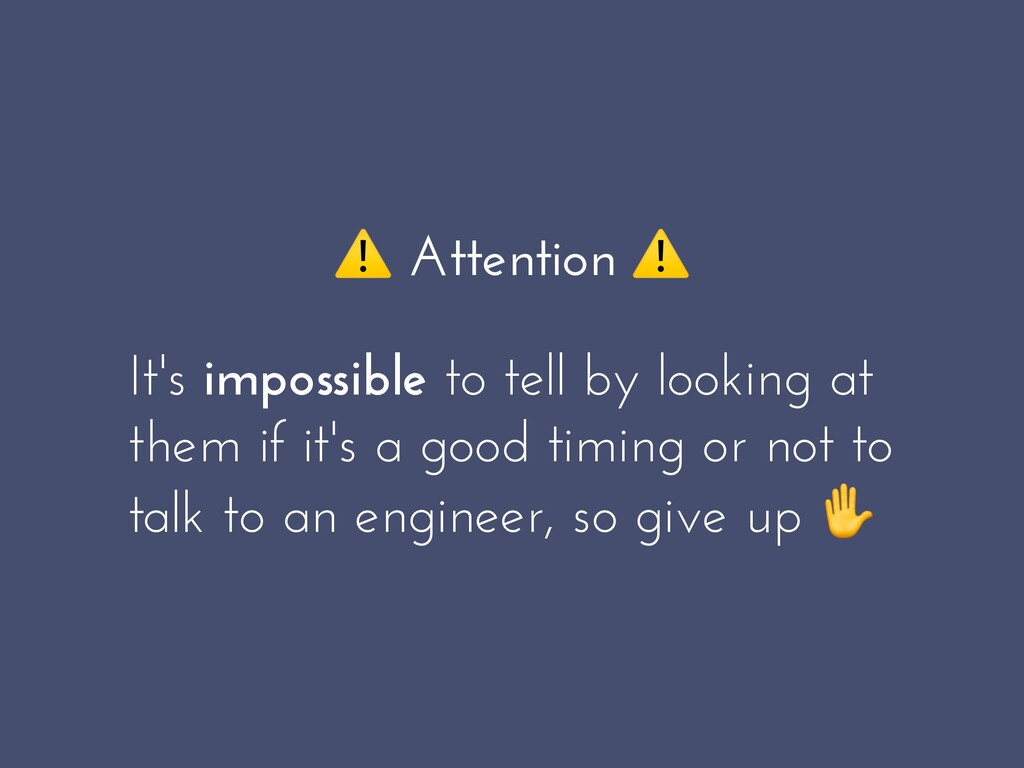 ⚠ Attention ⚠ It's impossible to tell by lookin...