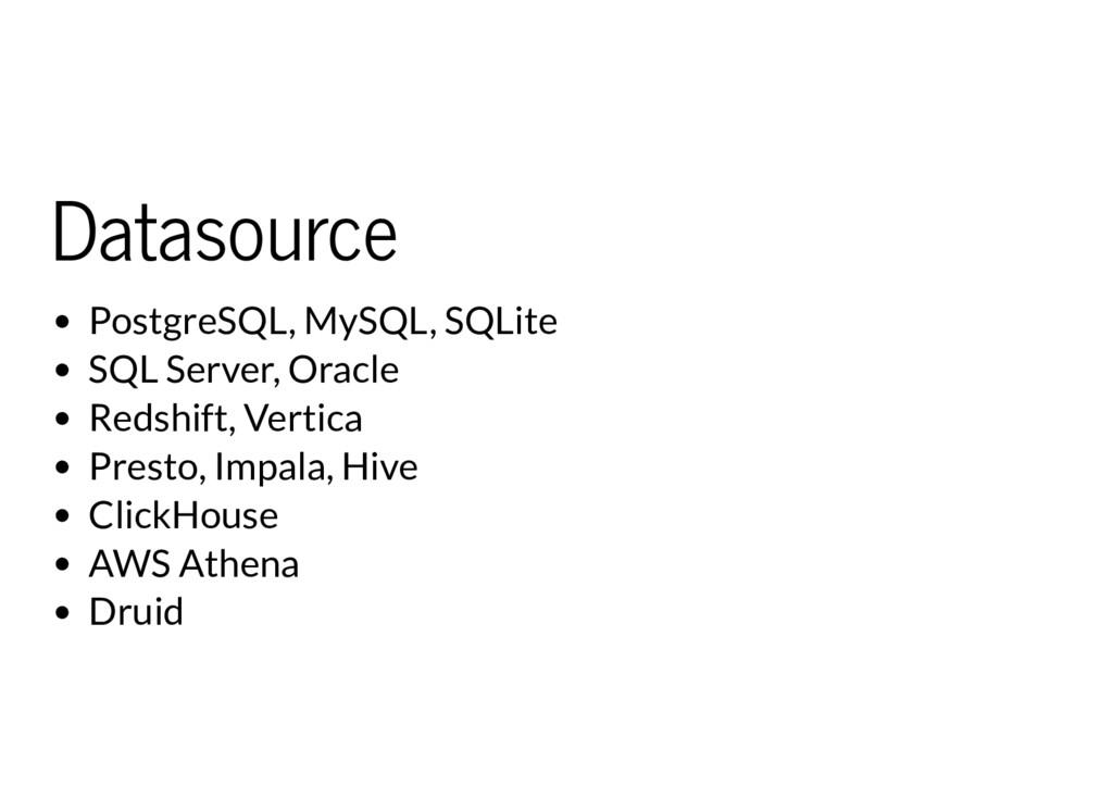 Datasource PostgreSQL, MySQL, SQLite SQL Server...