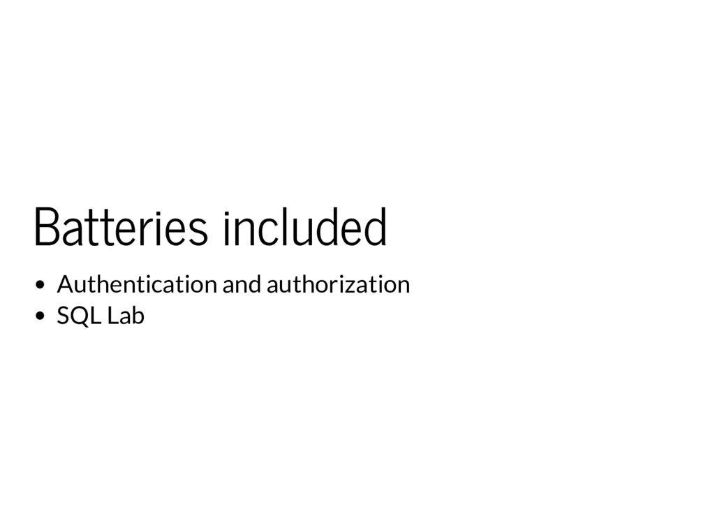 Batteries included Authentication and authoriza...