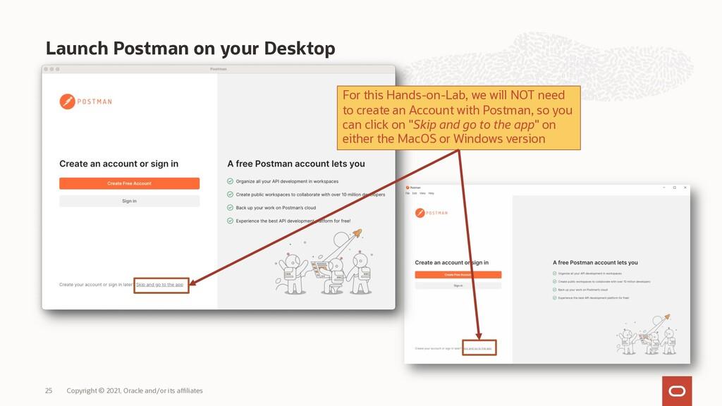 Launch Postman on your Desktop Copyright © 2021...