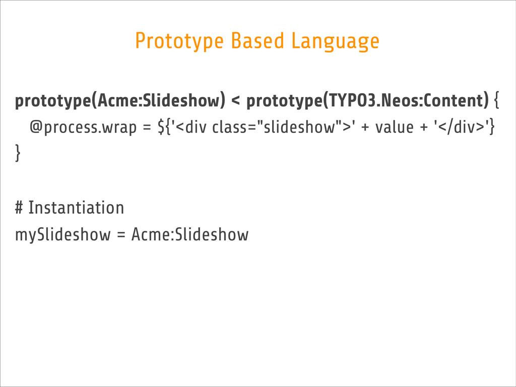 prototype(Acme:Slideshow) < prototype(TYPO3.Neo...