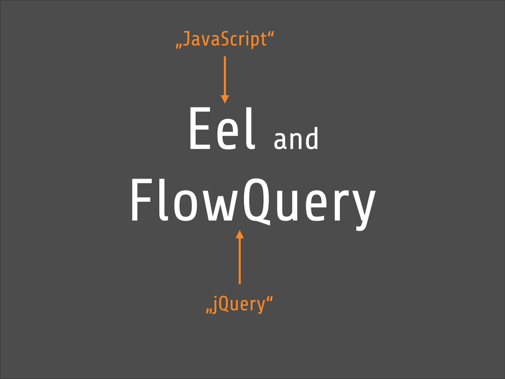 """Eel and FlowQuery """"JavaScript"""" """"jQuery"""""""