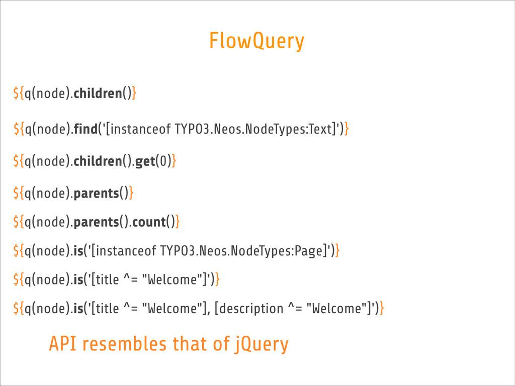 FlowQuery ${q(node).children()} ${q(node).find(...