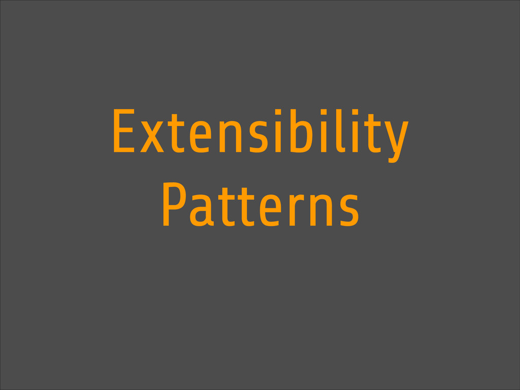 Extensibility Patterns