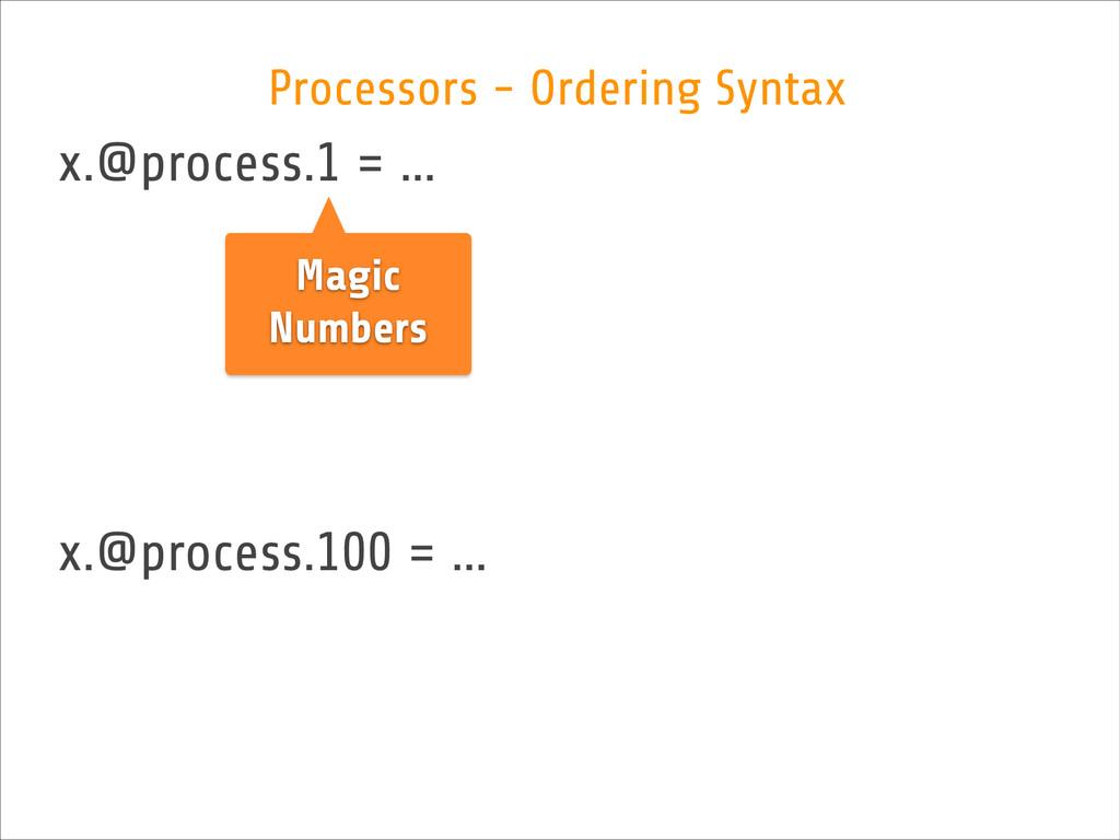 x.@process.1 = … ! ! ! ! x.@process.100 = … Pro...