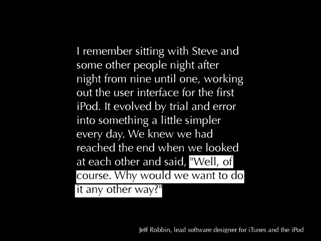 Jeff Robbin, lead software designer for iTunes ...