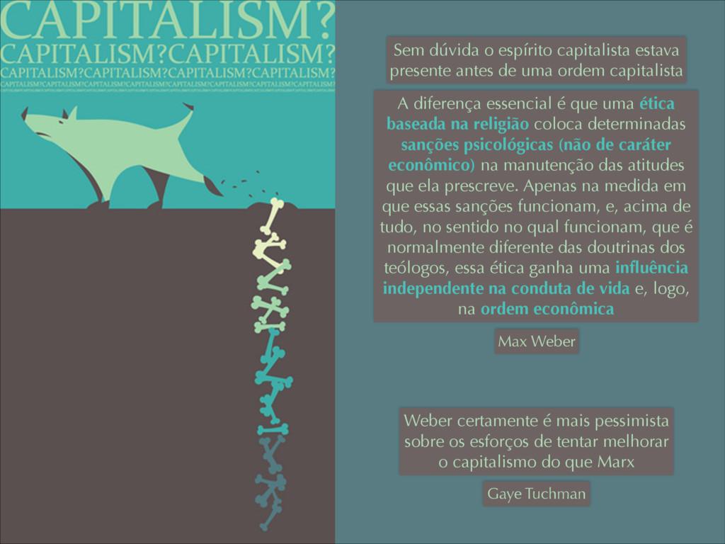 Sem dúvida o espírito capitalista estava presen...