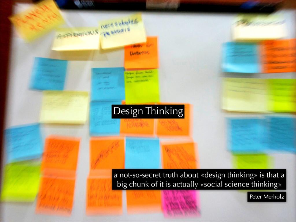 Design Thinking a not-so-secret truth about «de...
