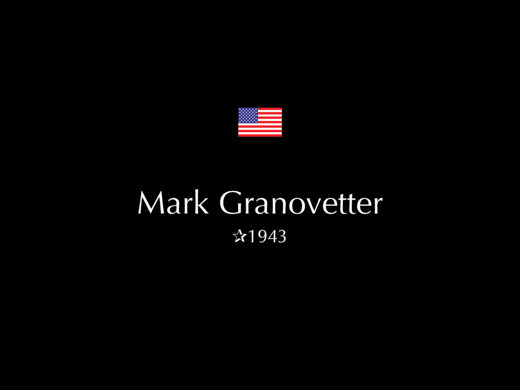 Mark Granovetter ✰1943