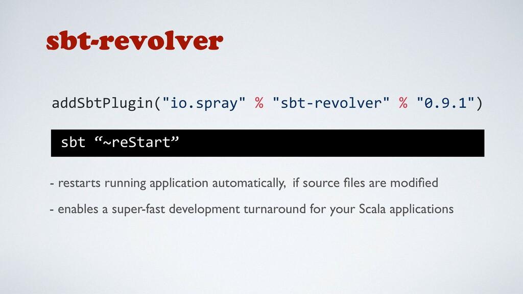 sbt-revolver - restarts running application aut...