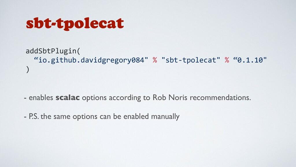 "sbt-tpolecat addSbtPlugin( ""io.github.davidgreg..."