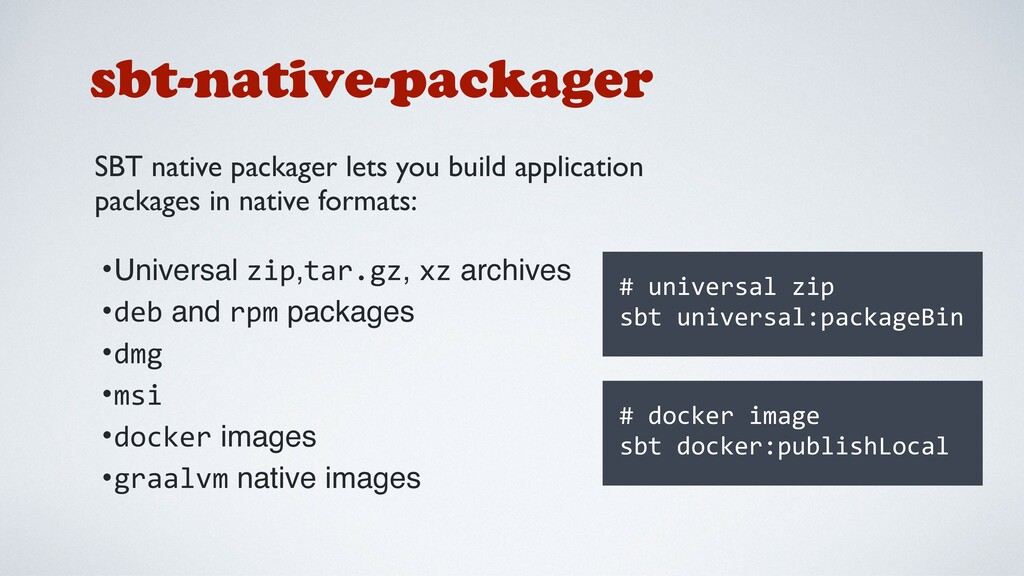 sbt-native-packager SBT native packager lets yo...