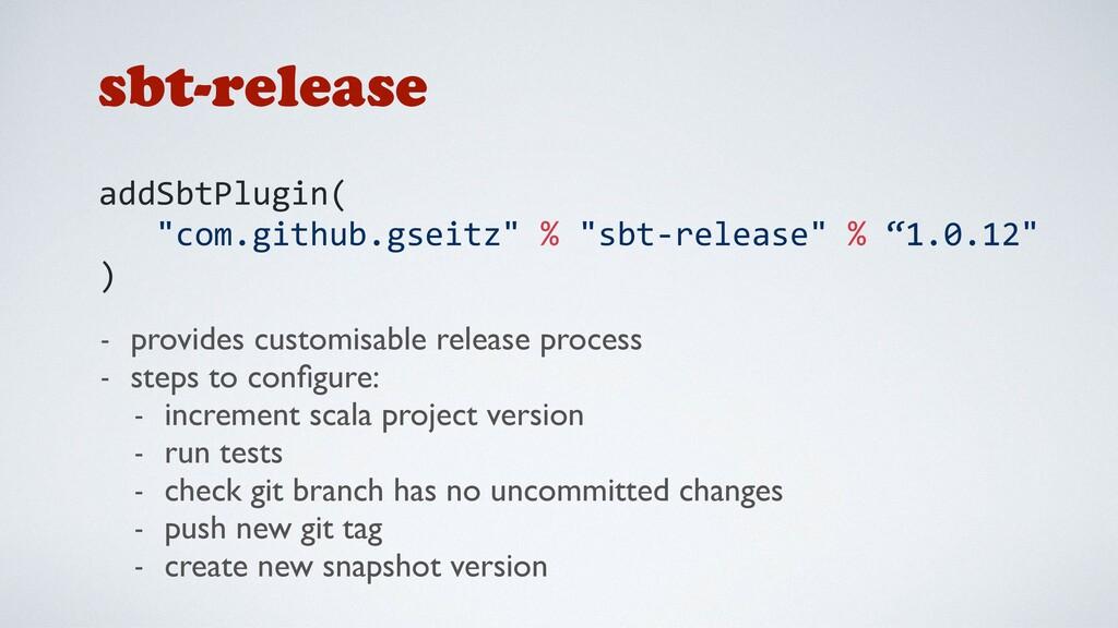 "sbt-release addSbtPlugin( ""com.github.gseitz"" %..."