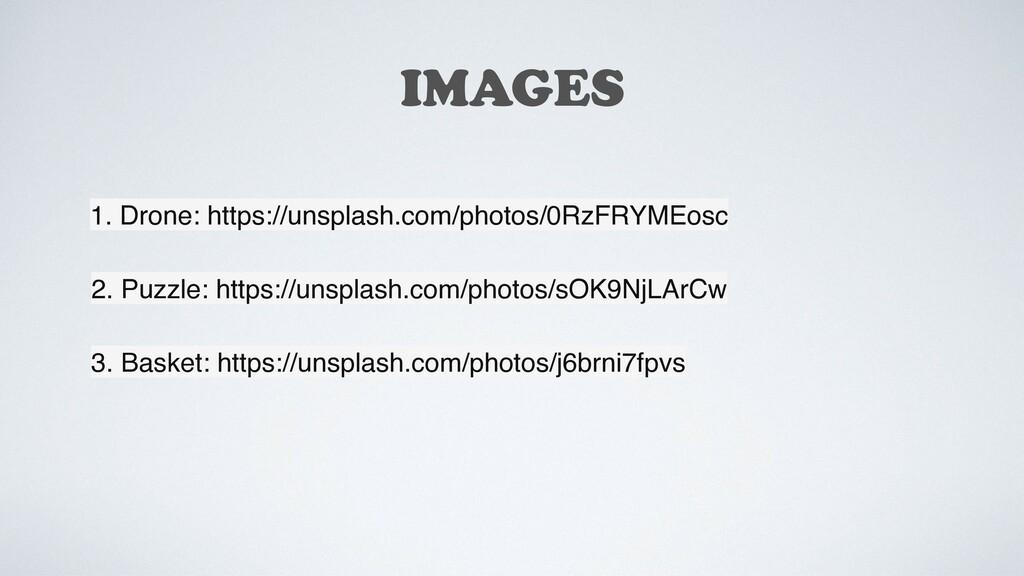 IMAGES 1. Drone: https://unsplash.com/photos/0R...