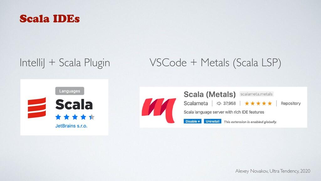Scala IDEs IntelliJ + Scala Plugin VSCode + Met...