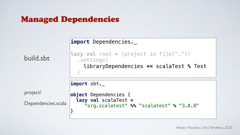 Managed Dependencies import Dependencies._ lazy...