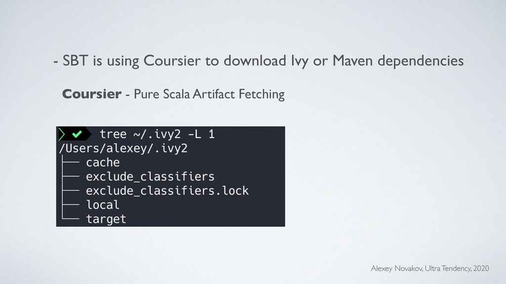 - SBT is using Coursier to download Ivy or Mave...