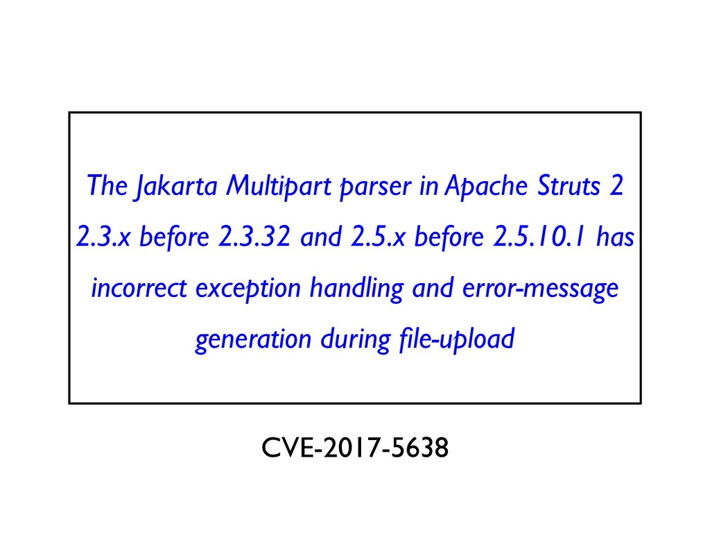 The Jakarta Multipart parser in Apache Struts 2...