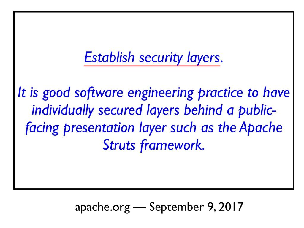 Establish security layers .  It is good softwar...