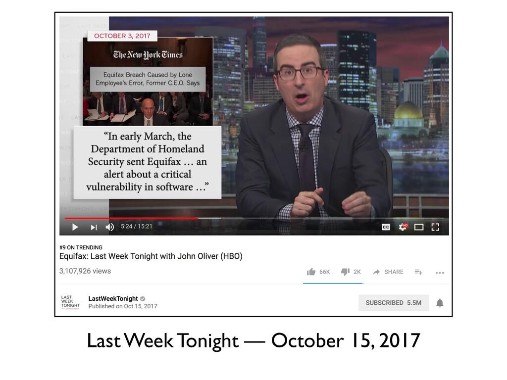 Last Week Tonight — October 15, 2017