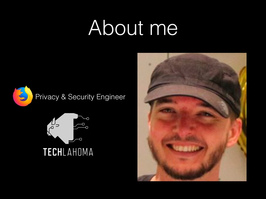 About me • Privacy & Security Engineer