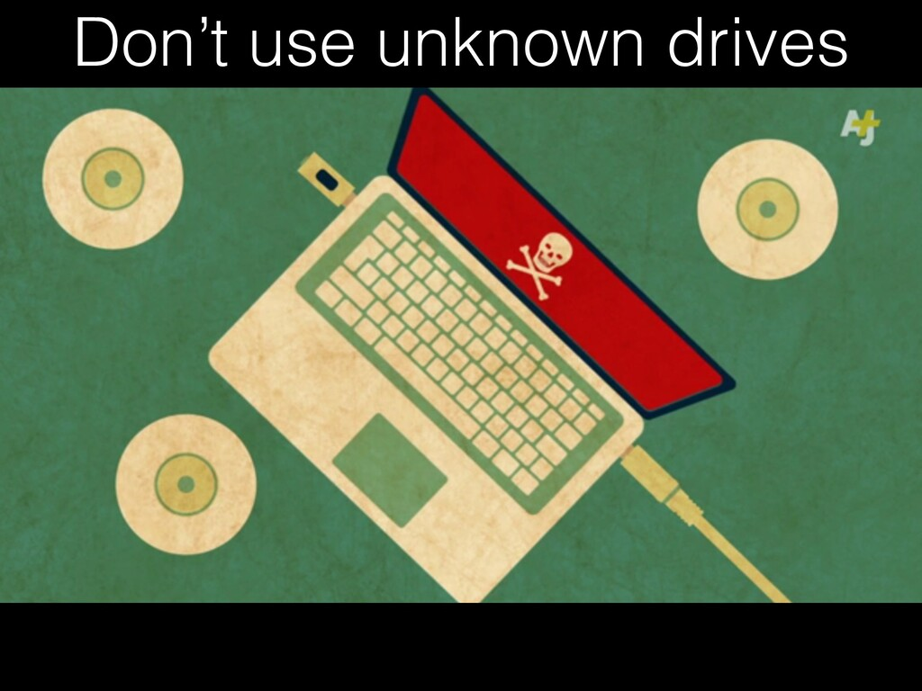 Don't use unknown drives