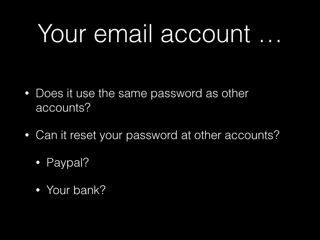 Your email account … • Does it use the same pas...