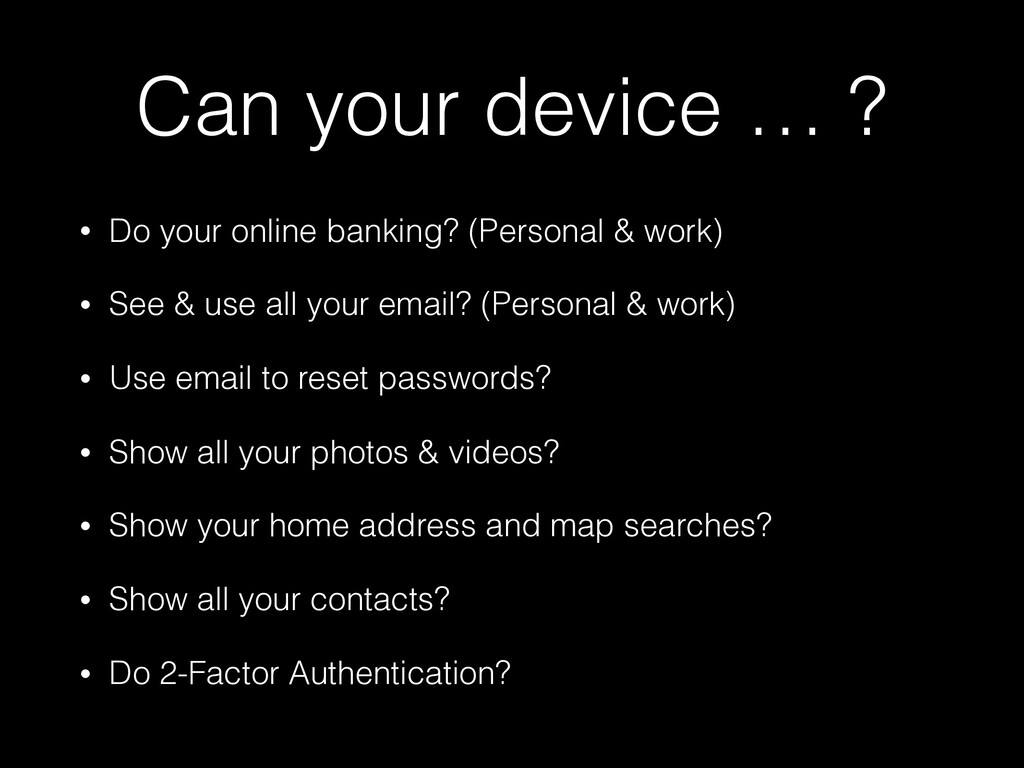 Can your device … ? • Do your online banking? (...