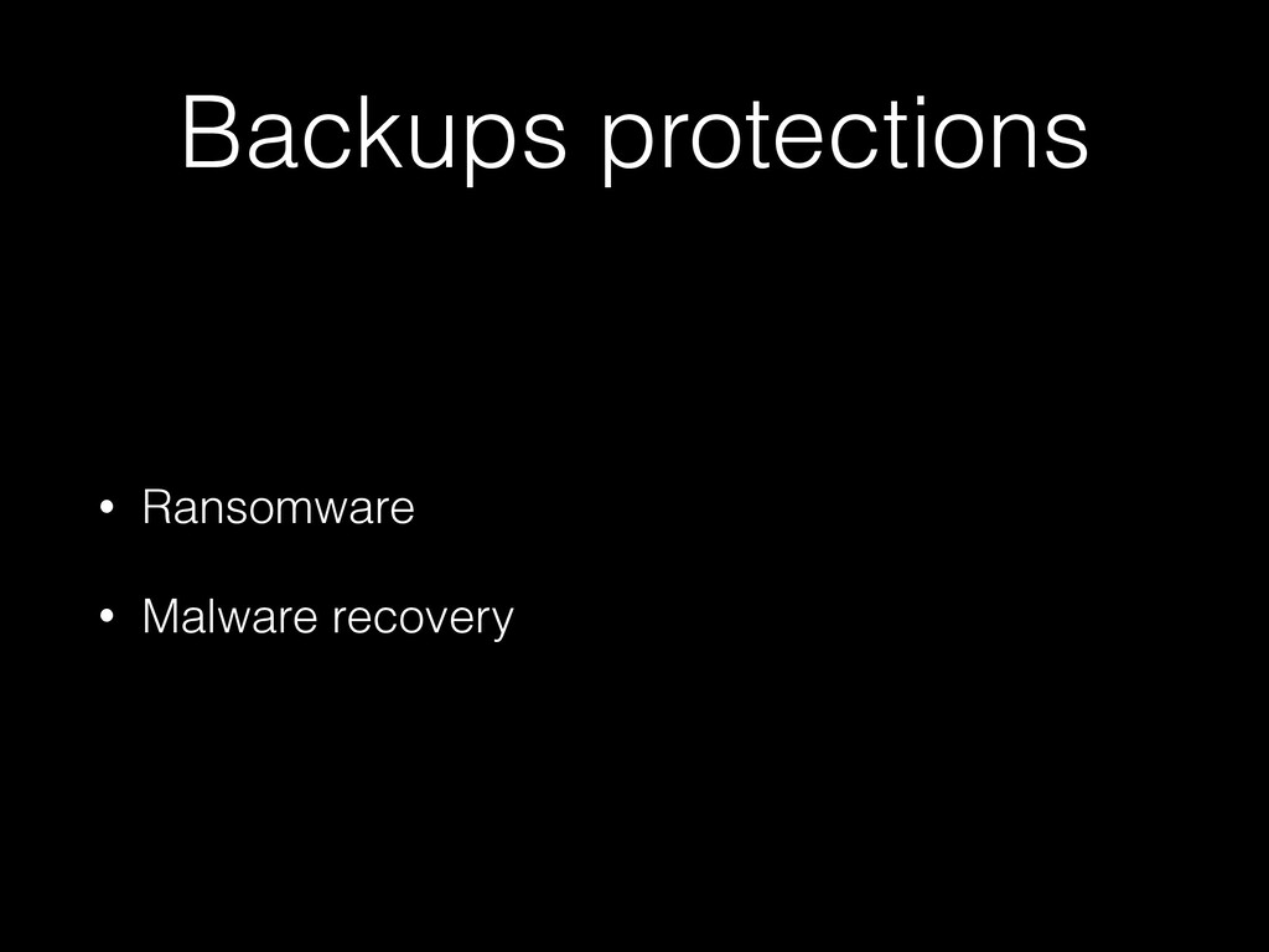 Backups protections • Ransomware • Malware reco...