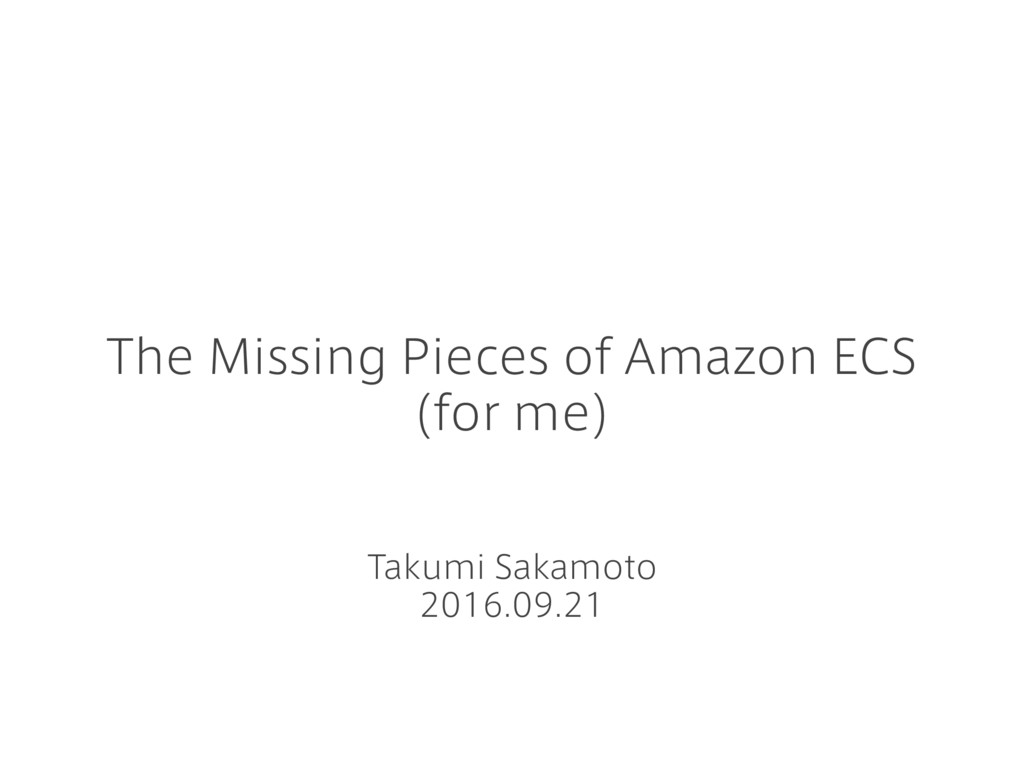 The Missing Pieces of Amazon ECS (for me) Takum...