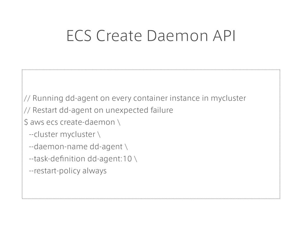 ECS Create Daemon API // Running dd-agent on ev...