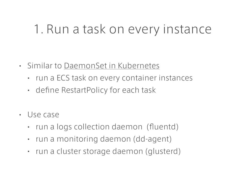 1. Run a task on every instance • Similar to Da...