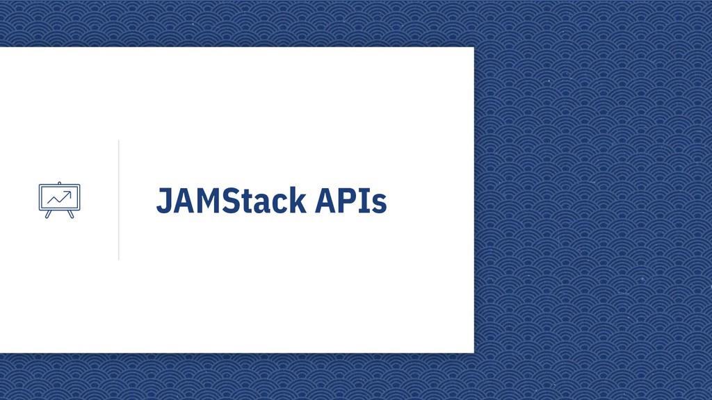 JAMStack APIs