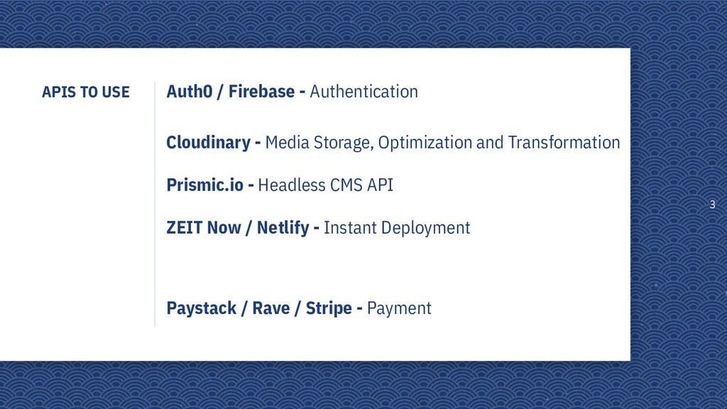 APIS TO USE 3 Auth0 / Firebase - Authentication...