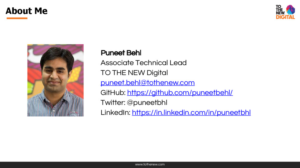 www.tothenew.com About Me Puneet Behl Associate...