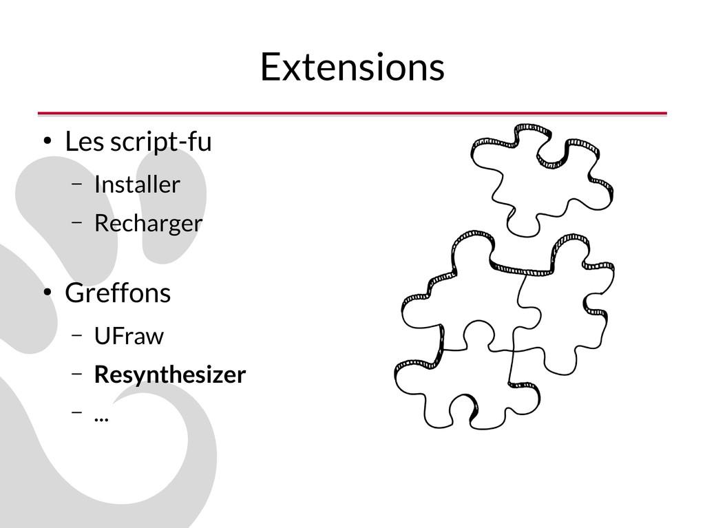 Extensions ● Les script-fu – Installer – Rechar...
