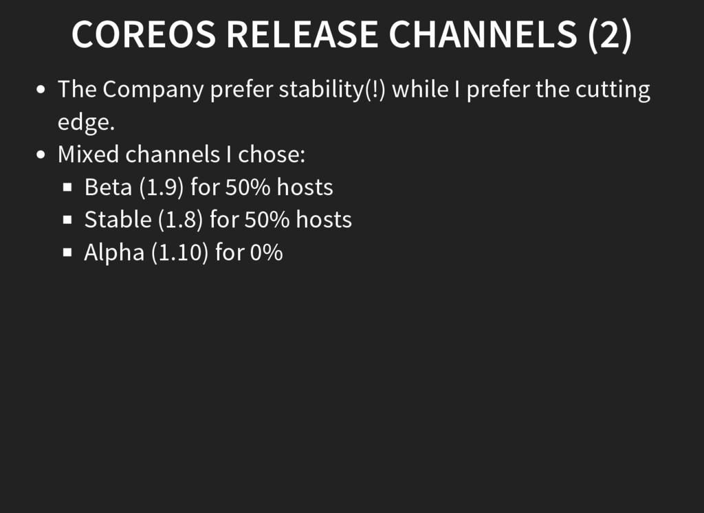 COREOS RELEASE CHANNELS (2) The Company prefer ...