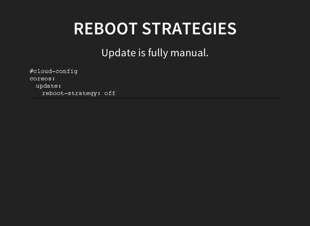 REBOOT STRATEGIES Update is fully manual. # c l...