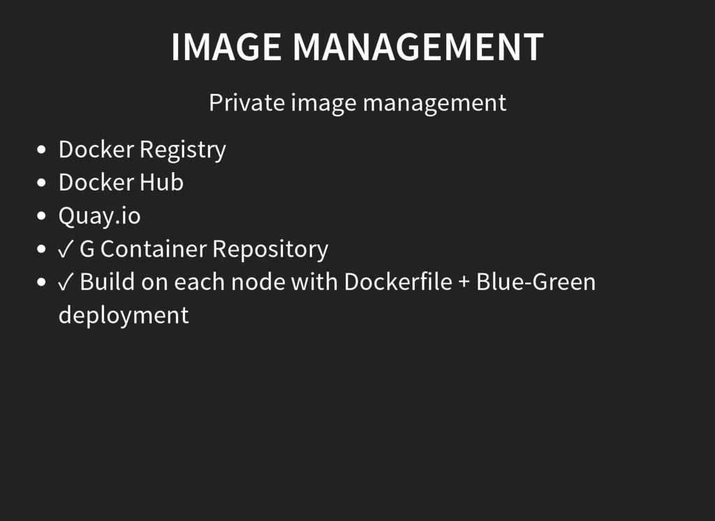 IMAGE MANAGEMENT Private image management Docke...