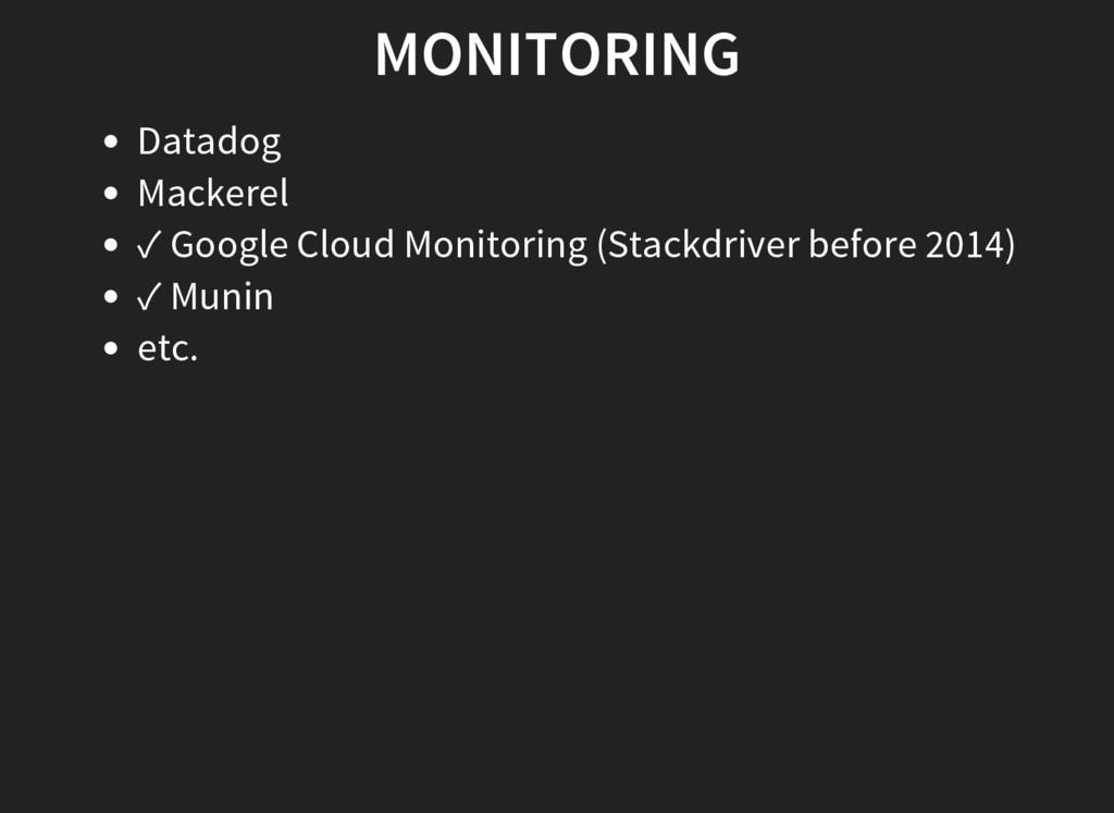 MONITORING Datadog Mackerel ✓ Google Cloud Moni...
