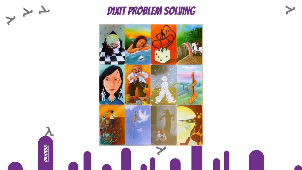 @yot88 Dixit Problem solving