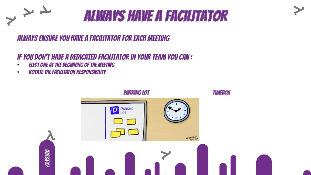@yot88 Always have a facilitator Always ensure ...