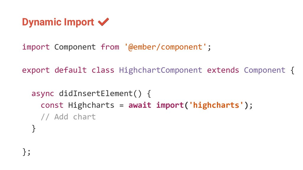 Dynamic Import import Component from '@ember/co...