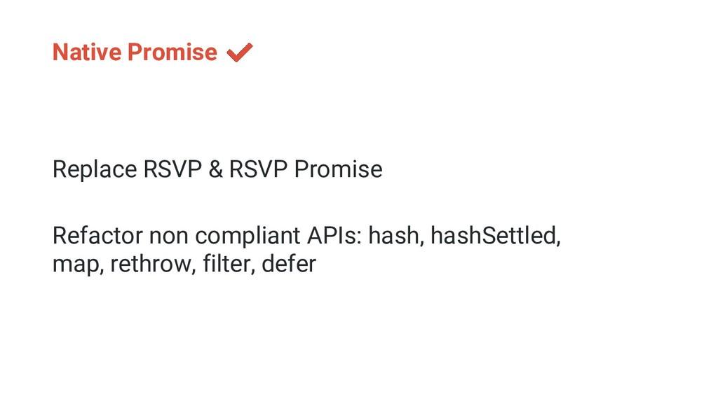 Native Promise Replace RSVP & RSVP Promise Refa...
