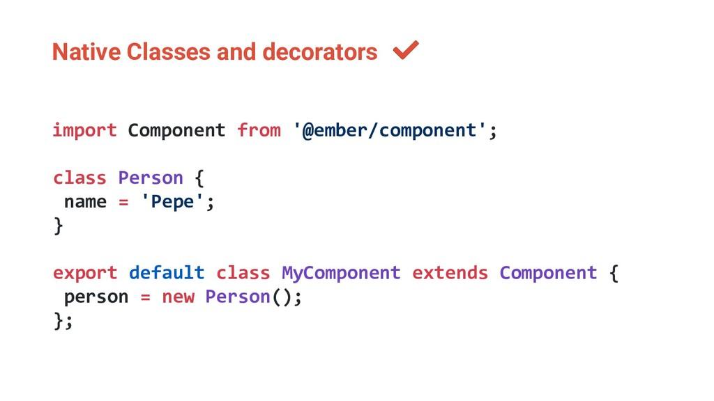 Native Classes and decorators import Component ...
