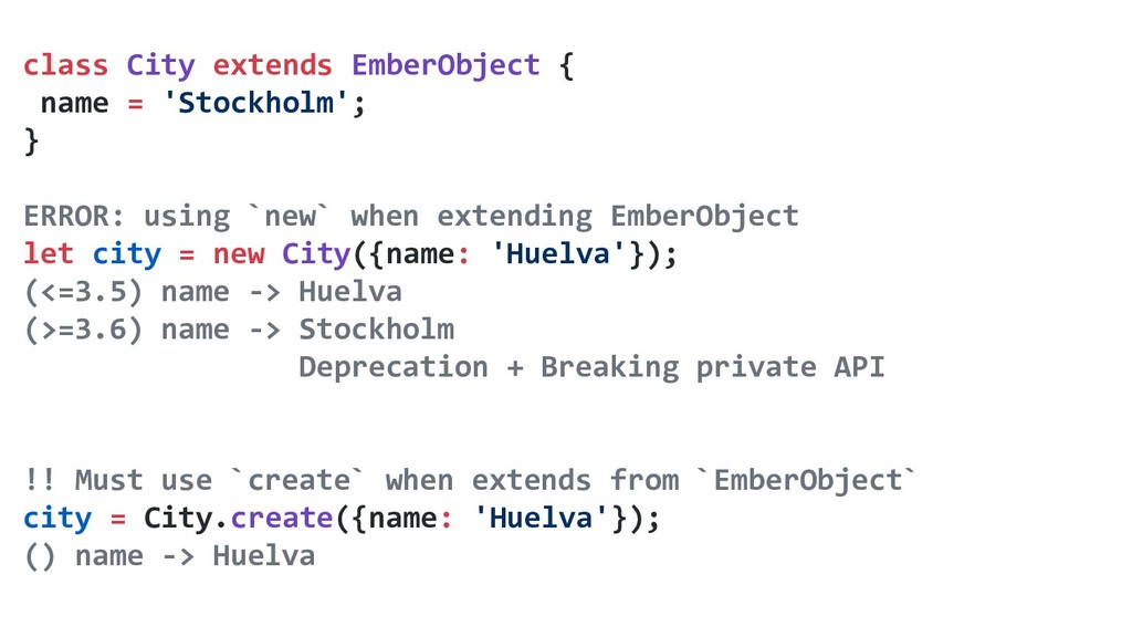 class City extends EmberObject { name = 'Stockh...
