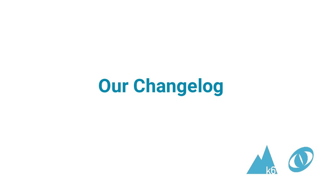Our Changelog