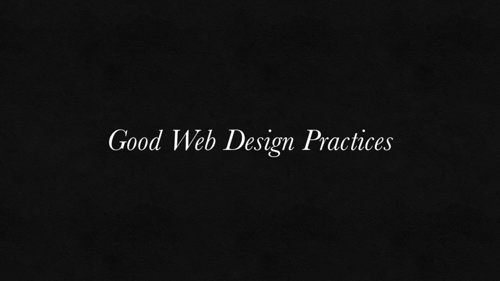 Good Web Design Practices