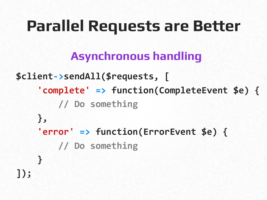 Parallel Requests are Better! Asynchronous hand...