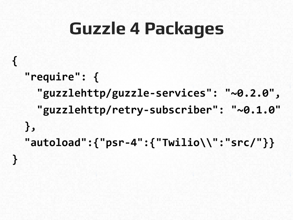 """Guzzle 4 Packages! {    """"require"""": ..."""